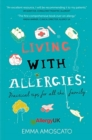 Living with Allergies : Practical Advice for All the Family - Book