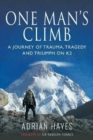 One Man's Climb: A Journey of Trauma, Tragedy and Triumph on K2 - Book
