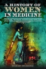 A History of Women in Medicine : Cunning Women, Physicians, Witches - Book