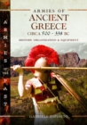Armies of Ancient Greece Circa 500 to 338 BC : History, Organization & Equipment - Book
