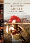 Armies of Ancient Greece Circa 500 to 338 BC : History, Organization & Equipment - eBook