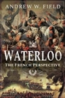 Waterloo : The French Perspective - Book