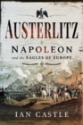 Austerlitz : Napoleon and the Eagles of Europe - Book