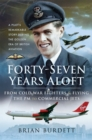 Forty-Seven Years Aloft : From Cold War Fighters & Flying the PM to Commercial Jets - eBook