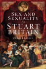 Sex and Sexuality in Stuart Britain - eBook