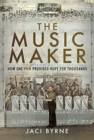 The Music Maker : How One POW Provided Hope for Thousands - Book