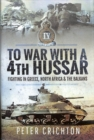 To War with a 4th Hussar : Fighting in Greece, North Africa and The Balkans - Book