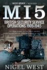 MI5: British Security Service Operations, 1909-1945 : The True Story of the Most Secret counter-espionage Organisation in the World - eBook
