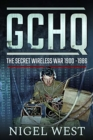 GCHQ: The Secret Wireless War, 1900-1986 - Book