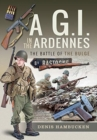 A GI In The Ardennes : The Battle of the Bulge - Book