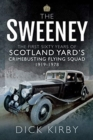 The Sweeney: The First Sixty Years of Scotland Yard's Crimebusting : Flying Squad, 1919-1978 - Book