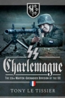 SS Charlemagne : The 33rd Waffen-Grenadier Division of the SS - Book
