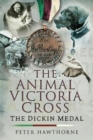 The Animal Victoria Cross : The Dickin Medal - Book