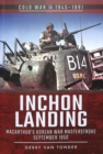 Inchon Landing : MacArthur's Korean War Masterstoke, September 1950 - Book