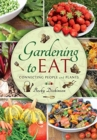 Gardening to Eat : With a Passion for Connecting People and Plants - Book