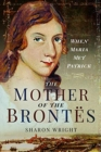 The Mother of the Bront s : When Maria Met Patrick - Book
