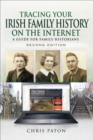 Tracing Your Irish Family History on the Internet : A Guide for Family Historians - Second Edition - eBook