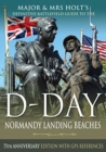 Major & Mrs Holt's Definitive Battlefield Guide to the D-Day Normandy Landing Beaches : 75th Anniversary Edition with GPS References - Book