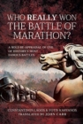 Who Really Won the Battle of Marathon? : A bold re-appraisal of one of history's most famous battles - Book