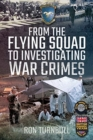 From the Flying Squad to Investigating War Crimes - Book