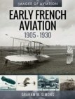 Early French Aviation, 1905-1930 - Book