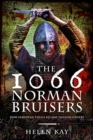 The 1066 Norman Bruisers : How European Thugs Became English Gentry - Book
