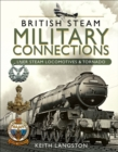 British Steam Military Connections : LNER Steam Locomotives & Tornado - eBook