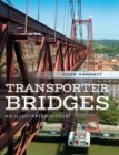 Transporter Bridges : An Illustrated History - eBook