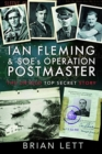 Ian Fleming and SOE's Operation POSTMASTER : The Untold Top Secret Story - Book