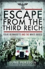 Escape from the Third Reich : Folke Bernadotte and the White Buses - Book