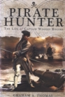 Pirate Hunter: The Life of Captain Woodes Rogers - Book