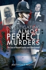 Investigating the Almost Perfect Murders : The Case of Russell Causley and Other Crimes - Book