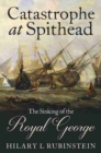Catastrophe at Spithead : The Sinking of the Royal George - Book