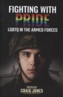 Fighting with Pride : LGBT in the Armed Forces - Book