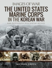 The United States Marine Corps in the Korean War : Rare Photographs from Wartime Archives - Book