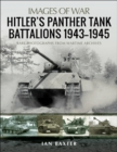 Hitler's Panther Tank Battalions, 1943-1945 : Rare Photographs from Wartimes Archives - eBook