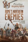 Painting Wargaming Figures - Rome's Northern Enemies : British, Celts, Germans and Dacians - eBook
