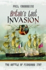 Britain's Last Invasion : The Battle of Fishguard, 1797 - Book