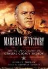 Marshal of Victory : The Autobiography of General Georgy Zhukov - Book