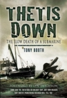 Thetis Down : The Slow Death of a Submarine - Book