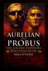 Aurelian and Probus: The Soldier Emperors Who Saved Rome - Book