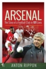 Arsenal: The Story of a Football Club in 101 Lives - Book