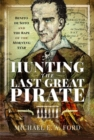 Hunting the Last Great Pirate : Benito de Soto and the Rape of the Morning Star - Book