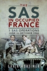 The SAS in Occupied France : 1 SAS Operations, June to October 1944 - Book