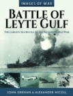 Battle of Leyte Gulf : The Largest Sea Battle of the Second World War - Book