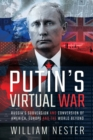 Putin's Virtual War : Russia's Subversion and Conversion of America, Europe and the World Beyond - eBook