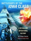 Battleships of the Iowa Class: A Design and Operational History - Book