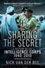 Sharing the Secret : The History of the Intelligence Corps, 1940-2010 - Book