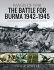 BATTLE FOR BURMA 19421945 - Book