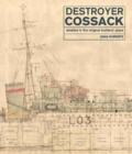 Destroyer Cossack : Detailed in the Original Builders' Plans - Book